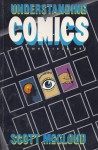 Understanding Comics: The Invisible Art - Scott McCloud, Mark Martin