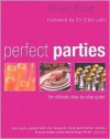 Perfect Parties: The Ultimate Step-By-Step Guide - Alison Price, Elton John