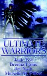 Ultimate Warriors - Jaide Fox, Brenna Lyons, Joy Nash, Michelle M. Pillow