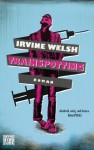 Trainspotting: Roman (German Edition) - Irvine Welsh, Peter Torberg