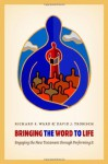 Bringing the Word to Life: Engaging the New Testament through Performing It - Richard Ward, David Trobisch