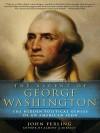 The Ascent of George Washington - John Ferling