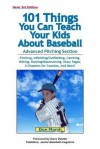 101 Things You Can Teach Your Kids About Baseball - Don Marsh, Ann Marsh, Tom Gamboa