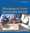 Managing to Learn: Using the A3 Management Process to Solve Problems, Gain Agreement, Mentor and Lead - John Shook