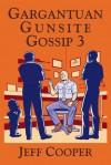 Gargantuan Gunsite Gossip 3 - Jeff Cooper, Lindy Wisdom, Paul Kirchner, Janelle Cooper, Amy Heath Lovato