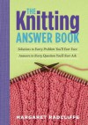 The Knitting Answer Book - Margaret Radcliffe
