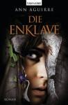 Die Enklave: Roman (German Edition) - Ann Aguirre, Michael Pfingstl