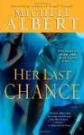 Her Last Chance - Michele Albert