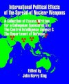 International Political Effects of the Spread of Nuclear Weapons - John King