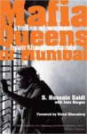 Mafia Queens Of Mumbai: Stories Of Women From The Ganglands - S. Hussain Zaidi, Jane Borges