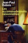 Les Accommodements raisonnables - Jean-Paul Dubois