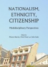 Nationalism, Ethnicity, Citizenship: Multidisciplinary Perspectives - Martyn Barrett, John Eade, Chris Flood