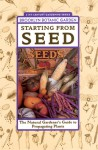 Starting from Seed: The Natural Gardener's Guide to Propagating Plants - Brooklyn Botanic Garden, Janet Marinelli, Karan Davis Cutler