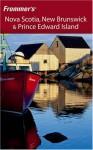 Frommer's Nova Scotia, New Brunswick & Prince Edward Island - Paul Karr, Karr