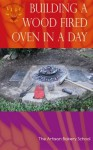Building a Wood Fired Oven in a Day - The Artisan Bakery School, Dragan Matijevic, Penny Williams
