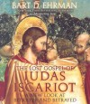 The Lost Gospel of Judas Iscariot: A New Look at Betrayer and Betrayed (Audiocd) - Bart D. Ehrman, Dennis Boutsikaris, Lew Grenville