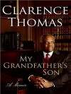 My Grandfather's Son LP: A Memoir - Clarence Thomas