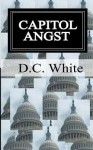 Capitol Angst: Capitol Angst - D.C. White