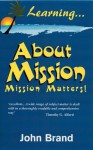 Learning about Mission - John Brand