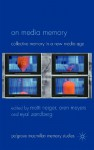 On Media Memory: Collective Memory in a New Media Age - Oren Meyers, Motti Neiger, Eyal Zandberg, Andrew Hoskins, John Sutton