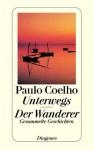 Unterwegs / Der Wanderer - Maralde Meyer-Minnemann, Paulo Coelho