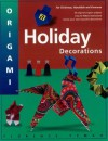 Origami Holiday Decorations: For Christmas, Hanukkah and Kwanzza - Florence Temko