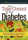 Take Control of Your Diabetes: The Essential Take-Charge Guide to Better Health and BetterLiving - Reader's Digest Association, Reader's Digest Association