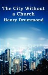 The City Without a Church - Henry Drummond
