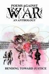 Poems Against War: Bending Toward Justice - Gregg Mosson, Robert Pinsky, Antler