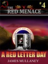 A Red Letter Day(The Red Menace # 4) - James Mullaney
