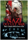 The Nazi Occult War: Hitler's Compact with the Forces of Evil - Michael Fitzgerald