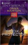 Sheik Protector (Harlequin Intrigue #1085) - Dana Marton