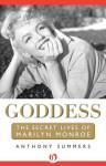 Goddess: The Secret Lives of Marilyn Monroe - Anthony Summers