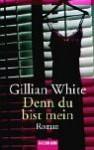 Denn du bist mein - Gillian White, Isabella Bruckmaier