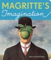 Magritte's Imagination - Susan Goldman Rubin