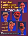 Carving Caricature Heads & Faces - Pete Leclair, Douglas Congdon-Martin