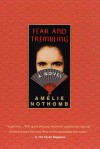 Fear and Trembling: A Novel - Amélie Nothomb, Adriana Hunter