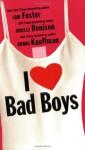 I Love Bad Boys - Lori Foster, Donna Kauffman, Janelle Denison