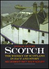 Scotch: The Whisky of Scotland in Fact and Story - R.H. Bruce Lockhart