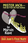 Mister Jack -- For Better or for Worse: Two Don Juan Plays - Marvin Kaye, Edmond Rostand