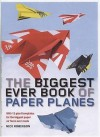 The Biggest Ever Book Of Paper Planes - Nick Robinson
