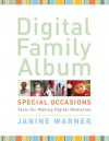 Digital Family Album Special Occasions: Tools for Making Digital Memories - Janine Warner