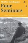 Four Seminars - Martin Heidegger, Andrew Mitchell, Francois Raffoul