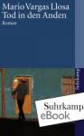 Tod in den Anden: Roman (suhrkamp taschenbuch) (German Edition) - Mario Vargas Llosa, Elke Wehr