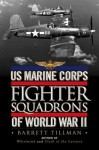 US Marine Corps Fighter Squadrons of World War II - Barrett Tillman