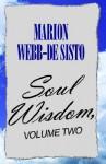 Soul Wisdom, Volume Two - Marion Webb-De Sisto