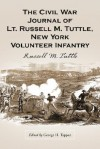 The Civil War Journal of Lt. Russell M. Tuttle, New York Volunteer Infantry - George Tuttle