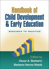 Handbook of Child Development and Early Education: Research to Practice - Oscar A. Barbarin, Barbara Hanna Wasik, Barbara Hanna Wasik
