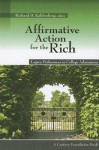 Affirmative Action for the Rich: Legacy Preferences in College Admissions - Richard D. Kahlenberg