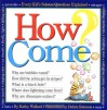 How Come? Every Kid's Science Questions Explained - Kathy Wollard, Debra Solomon